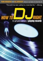 How to DJ Right ebook by Frank Broughton,Bill Brewster