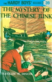 Hardy Boys 39: The Mystery of the Chinese Junk ebook by Franklin W. Dixon