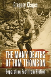The Many Deaths of Tom Thomson - Separating Fact from Fiction ebook by Gregory Klages