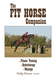 The Fit Horse Companion ebook by Kathy Duncan