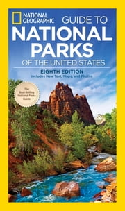 National Geographic Guide to National Parks of the United States, 8th edition ebook by National Geographic,Phil Schermeister