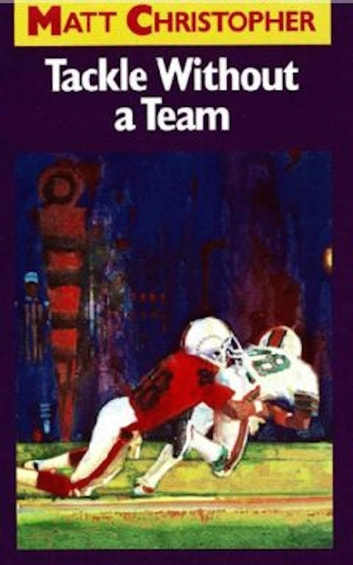 Tackle Without a Team ebook by Matt Christopher
