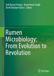 Rumen Microbiology: From Evolution to Revolution ebook by Anil Kumar Puniya,Rameshwar Singh,Devki Nandan Kamra
