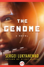 The Genome - A Novel ebook by Sergei Lukyanenko