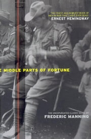 The Middle Parts of Fortune ebook by Frederic Manning