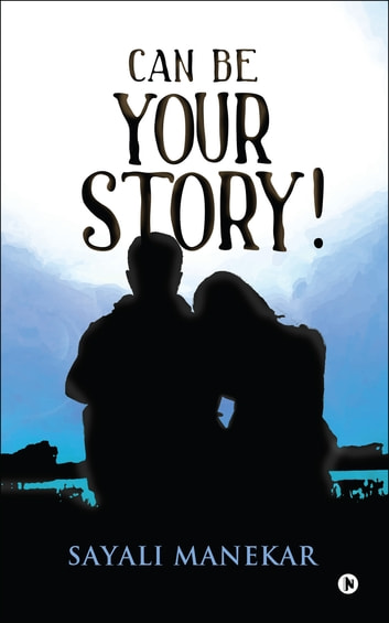 Can Be Your Story! ebook by Sayali Manekar