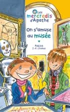 On s'amuse au musée (Les mercredis d'Agathe) ebook by