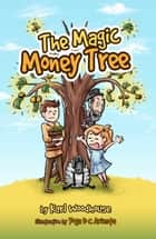 The Magic Money Tree ebook by Karl Woodhouse