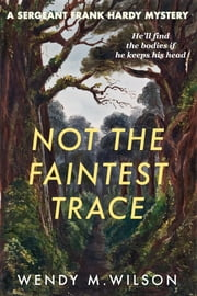 Not the Faintest Trace ebook by Wendy M. Wilson