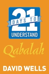 21 Days to Understand Qabalah ebook by David Wells
