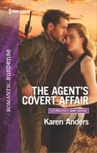 The Agent's Covert Affair ebook by Karen Anders