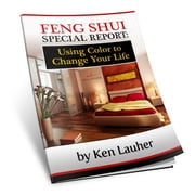 Feng Shui Colors: Using Color To Change Your Life ebook by Ken Lauher