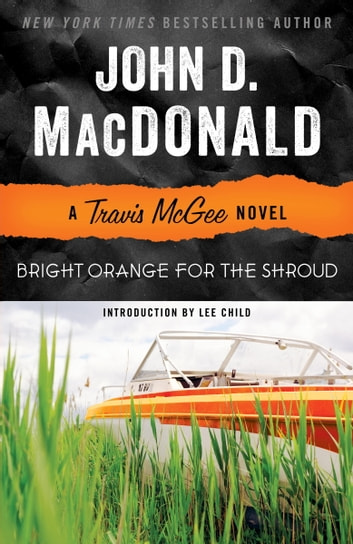 Bright Orange for the Shroud - A Travis McGee Novel ebook by John D. MacDonald