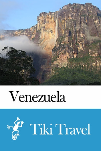 Venezuela Travel Guide - Tiki Travel ebook by Tiki Travel