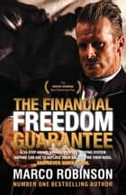 The Financial Freedom Guarantee ebook by Marco Robinson