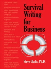 Survival Writing for Business ebook by Gladis, Steve