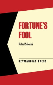 Fortune's Fool ebook by Rafael Sabatini