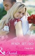 Ready, Set, I Do! (Mills & Boon Cherish) (Rx for Love, Book 12) ebook by Cindy Kirk