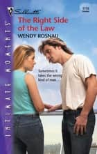 The Right Side of the Law ebook by Wendy Rosnau
