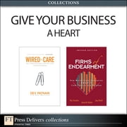 Give Your Business a Heart (Collection) ebook by Dev Patnaik,Jagdish N. Sheth,Rajendra Sisodia,David Wolfe