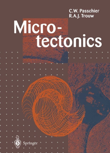 Microtectonics ebook by C.W. Passchier,R.A.J. Trouw
