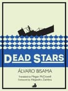 Dead Stars ebook by Álvaro Bisama