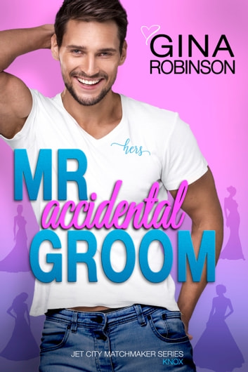 Mr. Accidental Groom ebook by Gina Robinson