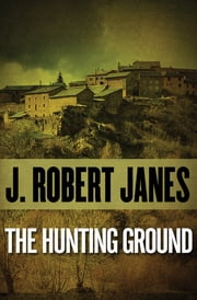 The Hunting Ground ebook by J. Robert Janes