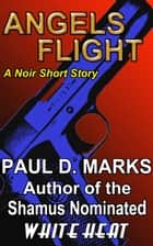 Angels Flight: A Noir Short Story ebook by