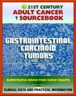 21st Century Adult Cancer Sourcebook: Gastrointestinal Carcinoid Tumors - Appendix, Rectal, Small Bowel, Gastric, Colon, Pancreatic, Regional, Metastatic, Carcinoid Syndrome