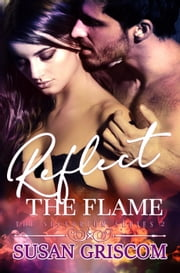 Reflect the Flame - The Sectorium Series, #2 ebook by Susan Griscom
