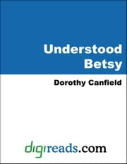 Understood Betsy ebook by Canfield, Dorothy
