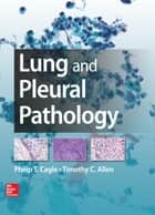 Lung and Pleural Pathology ebook by Philip Cagle,Timothy Allen
