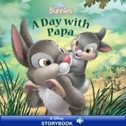 Disney Bunnies: A Day with Papa - A Disney Storybook with Audio ebook by Disney Book Group, Kitty Richards