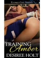 Training Amber ebook by Desiree Holt