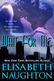 Wait For Me ebook by Elisabeth Naughton
