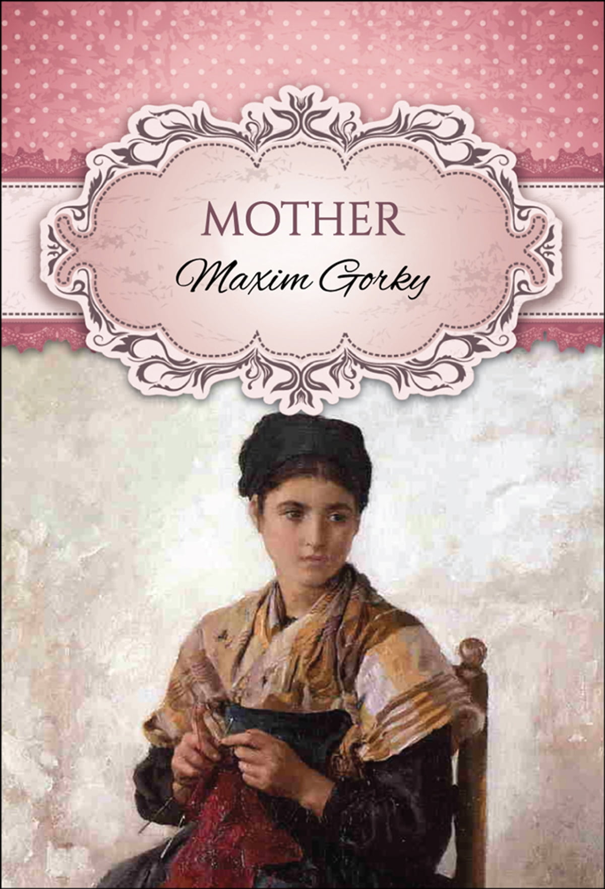 Maxim Gorky, Mother: a summary of the chapters 98