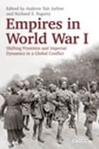Empires in World War I ebook by Richard Fogarty,Andrew Jarboe