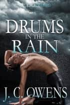 Drums in the Rain ebook by J. C. Owens