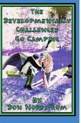 The Developmentally Challenged Go Camping - Ten inspiring days in the wilderness with some very special people ebook by Don Nordstrom