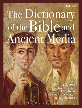 The Dictionary of the Bible and Ancient Media ebook by
