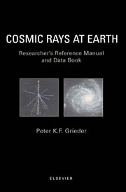 Cosmic Rays at Earth ebook by P.K.F. Grieder