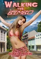 Walking The Bimbo ebook by Kris Kreme