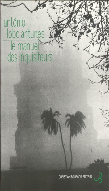 Le Manuel des inquisiteurs ebook by António Lobo Antunes