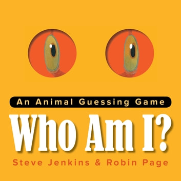 Who Am I? - An Animal Guessing Game ebook by Robin Page,Steve Jenkins
