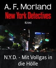 N.Y.D. - Mit Vollgas in die Hölle - New York Detectives ebook by A. F. Morland