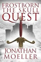 Frostborn: The Skull Quest ebook by