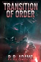Transition of Order ebook by P R Adams