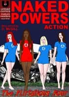 Naked Powers: Action - Flirtatious Four ebook by Dan McGill