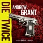 Die Twice - A David Trevellyan Novel livre audio by Andrew Grant